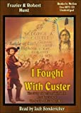 download ebook i fought with custer (the story of sergeant windolph last survivor of the battle of little bighorn) mp3-cd pdf epub