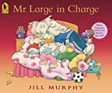 Mr. Large in Charge, Jill Murphy, 0763627399