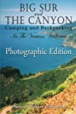 Big Sur and The Canyon: Camping and Backpacking in the Ventana Wilderness, Color Photographic Edition