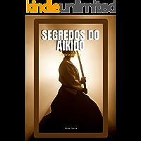 Segredos do Aikido: A Arte Da Paz