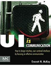 UI is Communication: How to Design Intuitive, User Centered Interfaces by Focusing on Effective Communication