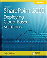 Microsoft SharePoint 2010: Deploying Cloud-Based Solutions Front Cover