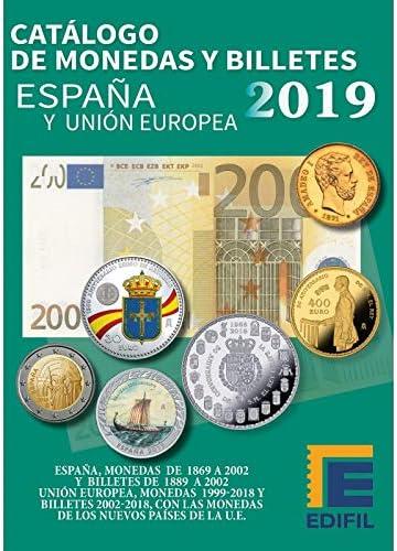 EDIFIL CATALOGO Monedas Y Billetes DE ESPAÑA Y UNIÓN Europea 2019 ...
