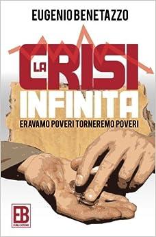 La crisi infinita: Eravamo poveri, torneremo poveri