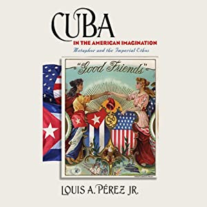 Cuba in the American Imagination Audiobook