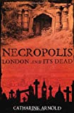 download ebook necropolis: london and its dead by catharine arnold (2007-06-04) pdf epub