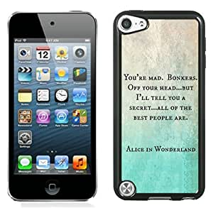 Beautiful And Unique Designed Case For iPod Touch 5 With Alice in Wonderland You're Mad Cheshire Cat Book Quote Phone Case