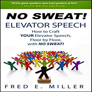 NO SWEAT Elevator Speech! Hörbuch