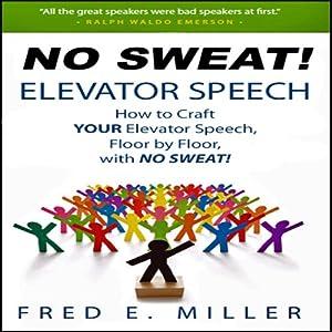 NO SWEAT Elevator Speech! Audiobook
