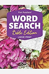 Word Search: Bible Edition The Gospels John: Large Print (Fun Puzzlers Large Print Word Search Books) Paperback