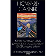 MORE RANTINGS AND RAVINGS OF A SCREENPLAY READER, second edition: All the original essays plus 13 new ones