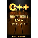 C++: Effective Modern C++(C++ 11, C++ 14) (guide,C Programming, HTML, Javascript, Programming,all,internet, Coding, CSS, Java, PHP Book 3)