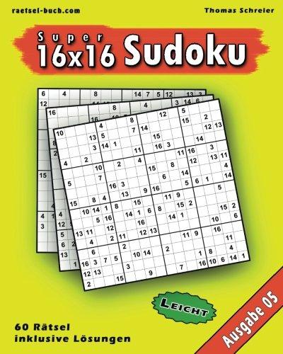 Read Online Leichte 16x16 Super-Sudoku Ausgabe 05: Leichte 16x16 Sudoku mit Zahlen und Lösungen (16x16 Sudoku Leicht) (Volume 5) (German Edition) pdf
