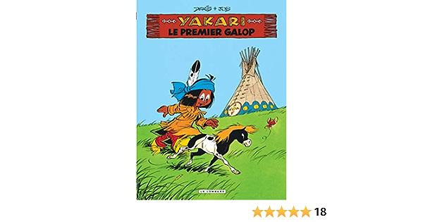 Yakari Tome 16 Le Premier Galop Version 2013 Yakari 16 French Edition Job Derib 9782803631544 Amazon Com Books