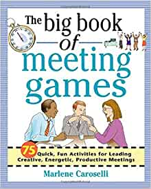 big book game meeting Find the big book of icebreakers  fun activities for energizing meetings and  this latest book in the popular big book of business games series is the.