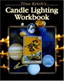 Tina Ketch's Candle Lighting Workbook, Tina Ketch-Bennett, 0962114340