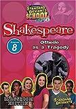Standard Deviants School - Shakespeare, Program 8 - Othello as a Tragedy (Classroom Edition)