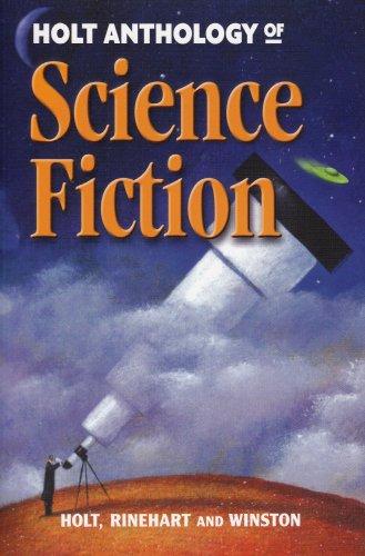Holt Science & Technology: Anthology of Science Fiction