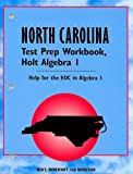 North Carolina Test Prep Workbook, Holt Algebra I, RINEHART AND WINSTON HOLT, 0030360498