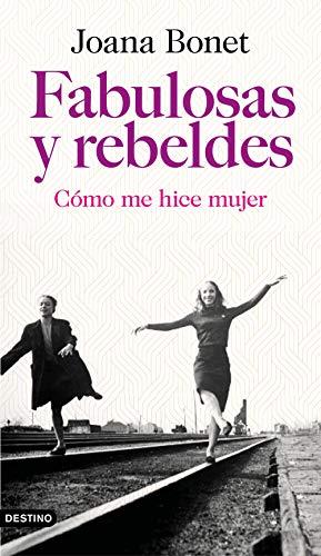 Amazon.com: Fabulosas y rebeldes: Cómo me hice mujer ...