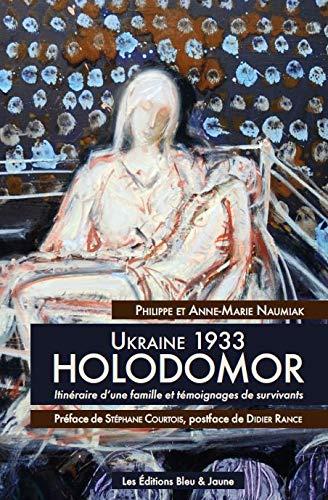 [Livre] Ukraine 1933 - Holodomor - Itinéraire d'une famille et témoignages de survivants 51hRivunF9L