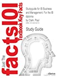 Studyguide for IB Business and Management: for the IB Diploma by Paul Clark, ISBN 9780198390091, Cram101 Incorporated, 1490242783