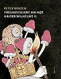 img - for Freundesliebe Am Hof Kaiser Wilhelms II. (German Edition) book / textbook / text book