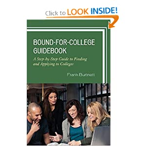 Bound-for-College Guidebook: A Step-by-Step Guide to Finding and Applying to Colleges Frank Burtnett