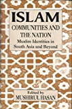 Islam, Communities and the Nation : Muslim Identities in South Asia and Beyond, , 8173040702