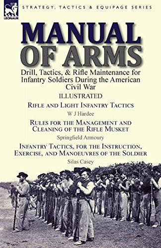 manual-of-arms-drill-tactics-rifle-maintenance-for-infantry-soldiers-during-the-american-civil-war