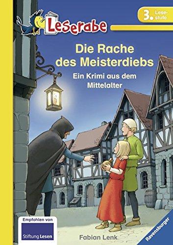 Die Rache des Meisterdiebs: Ein Krimi aus dem Mittelalter (Leserabe - 3. Lesestufe)