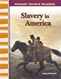 img - for Slavery in America: Expanding & Preserving the Union (Primary Source Readers) book / textbook / text book
