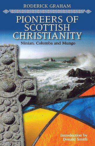 Books : Pioneers of Scottish Christianity: Ninian, Columba and Mungo