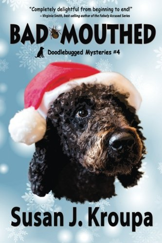 Bad Mouthed Doodlebugged Mysteries Volume 4