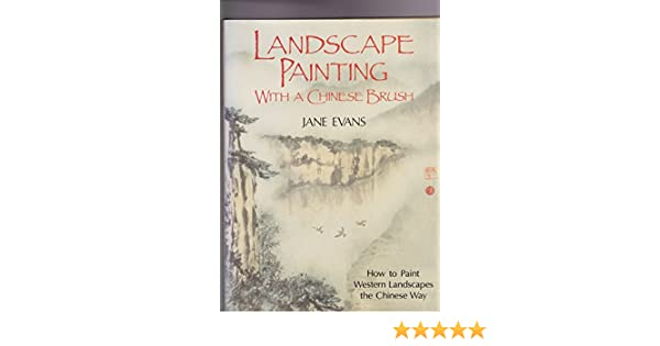 3a8652069 Landscape Painting with a Chinese Brush: Jane Evans: 9780004125879:  Amazon.com: Books