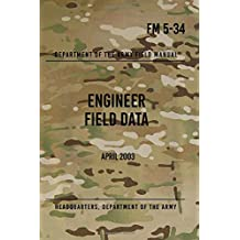 FM 5-34 Engineer Field Data: April 2003