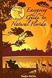 Easygoing Guide to Natural Florida, Volume 2, Douglas Waitley, 1561643742