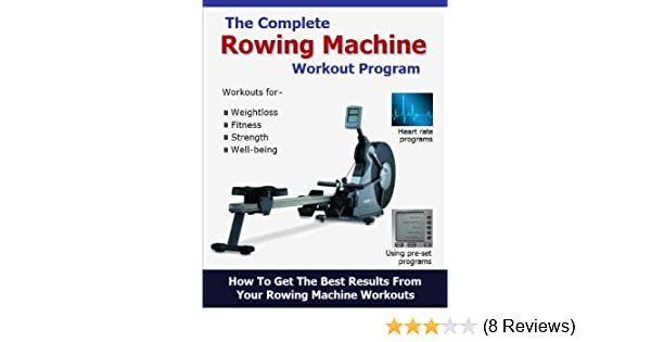 Amazon the complete rowing machine workout program ebook roy amazon the complete rowing machine workout program ebook roy palmer kindle store fandeluxe Gallery