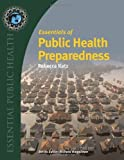 Essentials Of Public Health Preparedness (Essential Public Health) by Rebecca Katz (2011-09-16)