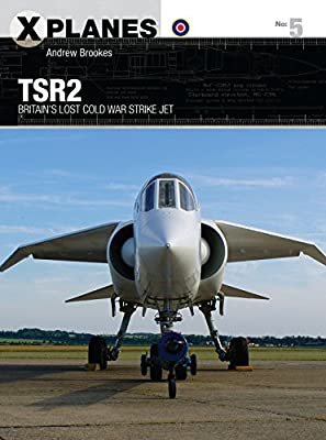 TSR2: Britain's lost Cold War strike jet (X-Planes)
