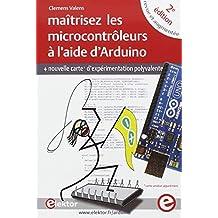 MAÎTRISEZ LES MICROCONTRÔLEURS À L'AIDE D'ARDUINO 2E ÉD.