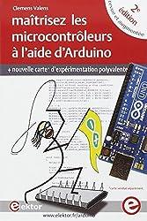 Maitrisez les microcontroleurs à l'aide d'Arduino (nouvelle carte d'expérimentation polyvalente inclus)