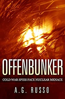 OFFENBUNKER: Cold War Spies Face Nuclear Menace (English Edition) por [Russo, A.G.]