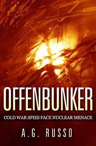 What is the personal cost to those who devote their lives to preventing nuclear war?  Offenbunker: Cold War Spies Face Nuclear Menace by A.G. RussoFeatured in today's Kindle Daily Deals