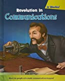 Revolution in Communications, John Perritano, 0761443738