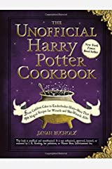 The Unofficial Harry Potter Cookbook: From Cauldron Cakes to Knickerbocker Glory--More Than 150 Magical Recipes for Wizards and Non-Wizards Alike (Unofficial Cookbook) Hardcover