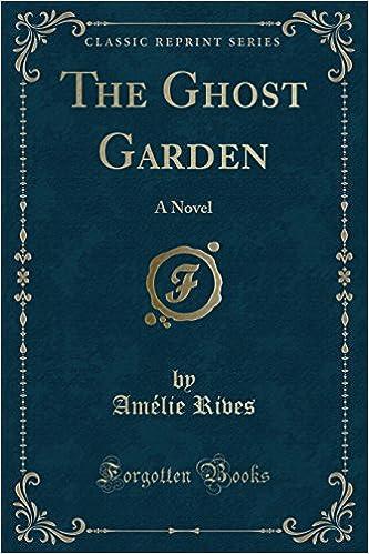 Book The Ghost Garden: A Novel (Classic Reprint)