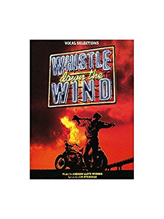 Andrew Lloyd Webber: Whistle Down The Wind - Vocal Selections. Sheet ...