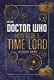 img - for Doctor Who: Official Guide on How to be a Time Lord book / textbook / text book