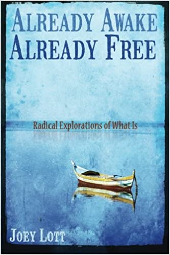Already Awake, Already Free: Radical Explorations Of What Is ...